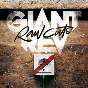 Giant Rev - Raw cuts